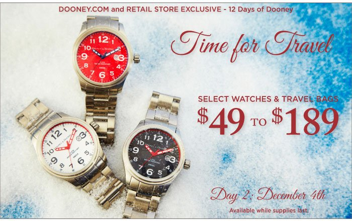 12 Days of Dooney - Day 2, December 4th. Time for Travel select styles $49 - $189