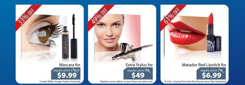 Purchase our Mascara for $9.99, our Stylus for $49 or our Matador Red Lipstick for $6.99.