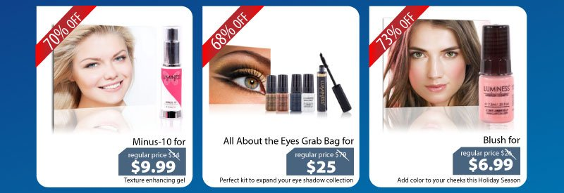 Purchase our Minus-10 for $9.99, All About the Eyes Grab Bag for $25 or our Blush for $6.99.