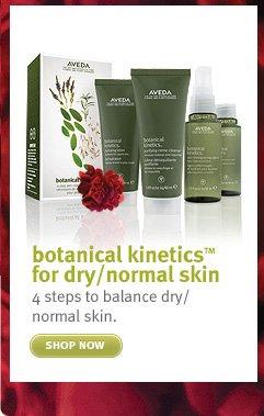 botanical kineticsTM for dry/normal skin shop now