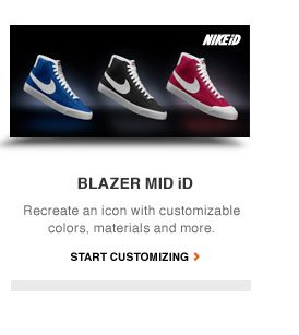 BLAZER MID iD   Recreate an icon with customizable colors, materials and more.   START CUSTOMIZING