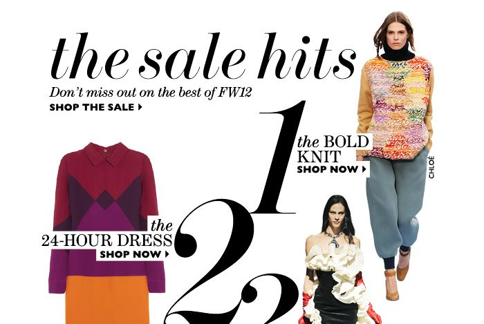 The Sale Hits Don't miss out on the best of FW12 SHOP THE SALE