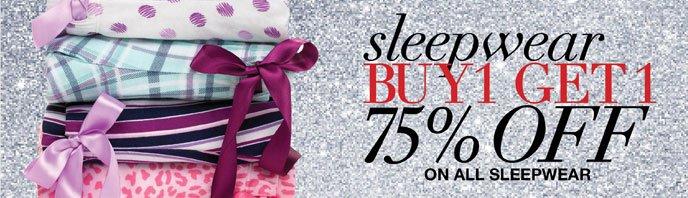 Sleepwear Buy 1, Get 1 75% Off on All Sleepwear