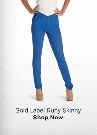 GOLD LABEL RUBY SKINNY SHOP NOW