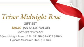 Tresor Midnight Rose GIFT SET | $59.00 (AN $84.00 VALUE) | GIFT SET CONTAINS: Trésor Midnight Rose 1.7 FL. OZ. FRAGRANCE SPRAY | Hypnôse Mascara in Black (Full Size)