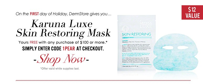 On the first day of Holiday, DermStore gives you…free Karuna Luxe Skin Restoring Treatment Mask ($12 value) with any purchase! Enter code 1PEAR at checkout to redeem.