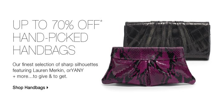 UP TO 70% OFF* HAND-PICKED HANDBAGS
