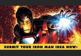 Submit Your Iron Man Idea Now
