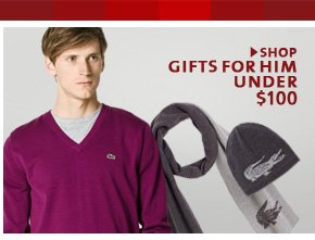 SHOP GIFTS FOR HIM UNDER $100