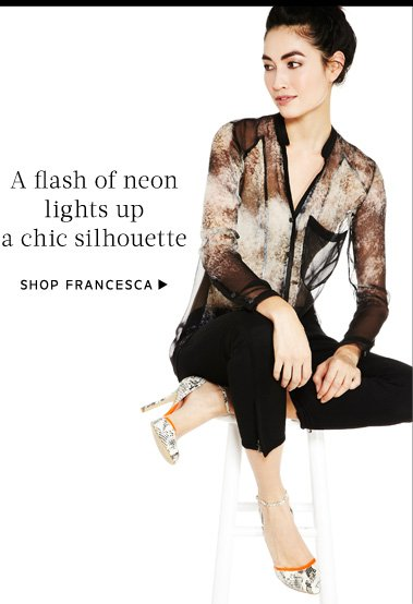 A flash of neon lights up a chic silhouette. Shop Francesca