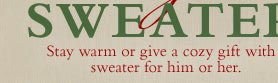 Stay warm or give a cozy gift with a sweater for him or her.