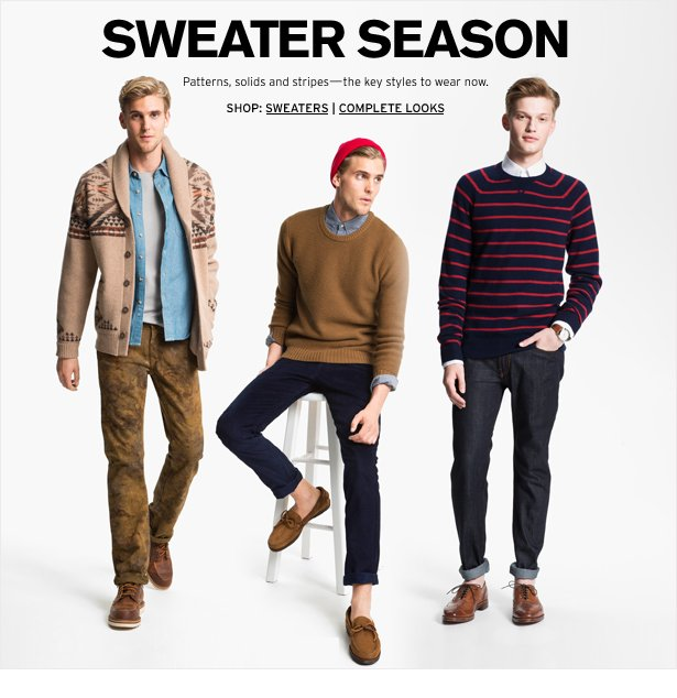 SWEATER SEASON - Patterns, solids and stripes—the key styles to wear now.