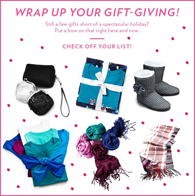 Still a few gifts short of a spectacular holiday? Put a bow on that right here and now.