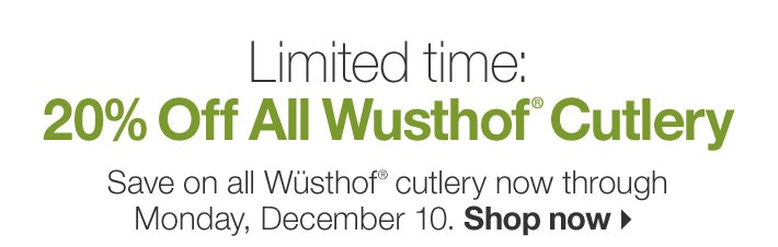 Limited time: 20% Off All  Wüsthof® Cutlery