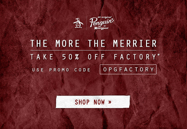THE MORE THE MERIER - TAKE 50% OFF FACTORY + FREE SHIPPING! Use code OPGFACTORY* at checkout
