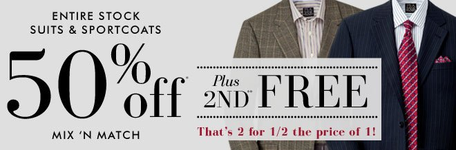 50% Off* Suits & Sportcoats PLUS 2nd** FREE
