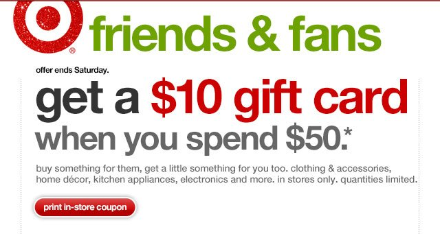Offer ends Saturday. GET A $15 GIFT CARD WHEN YOU SPEND $75.*