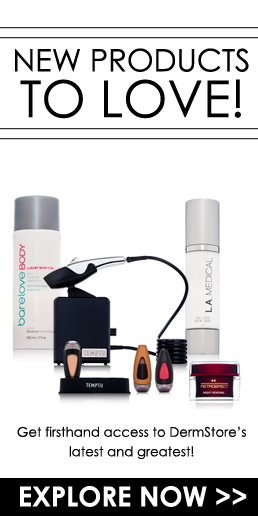 New Products to Love! Get firsthand access to DermStore's latest and greatest! Explore Now>>