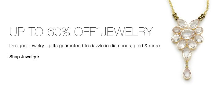 UP TO 60% OFF* JEWELRY JOY