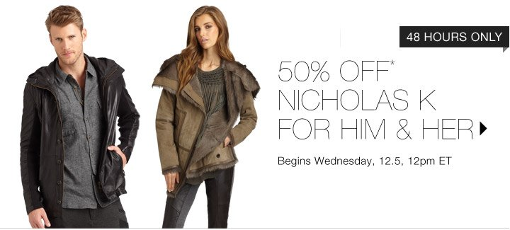 50% Off* Nicholas K...Shop Now