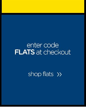 enter code FLATS at checkout - shop flats