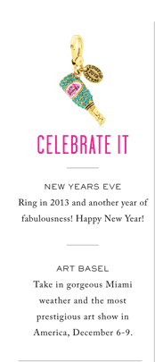 CELEBRATE IT - RING IN 2013 AND ANOTHER YEAR OF FABULOUSNESS!