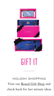 GIFT IT - WE ALWAYS PREFER GIVING OVER RECEIVING AND THIS HOLIDAY IS NO EXCEPTION. SHOWER THE ONES YOU LOVE IN JUICY.