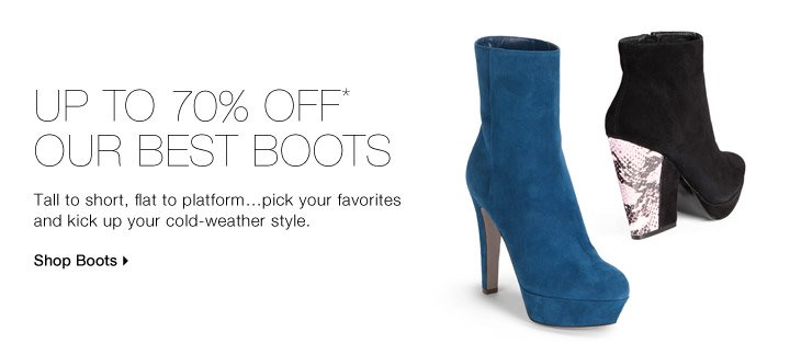 UP TO 70% OFF* OUR BEST BOOTS