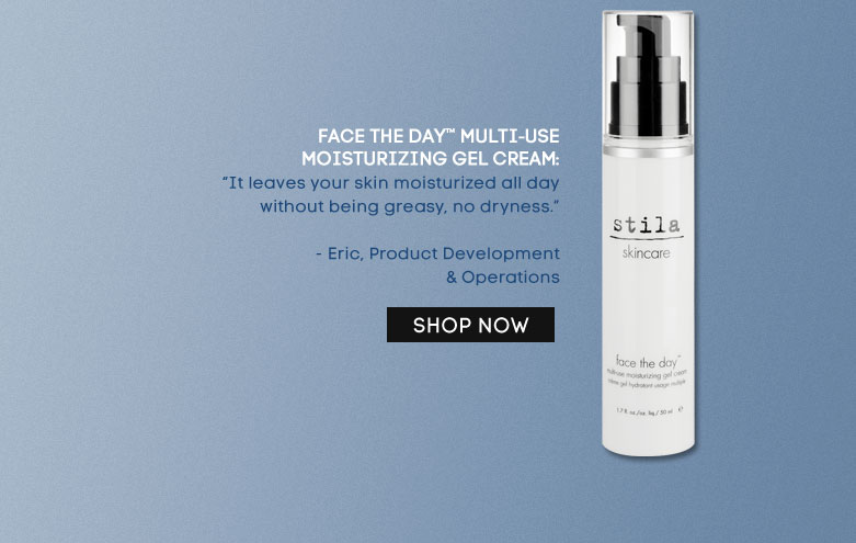 Face the Day -Multi-use Moisturizing Gel Cream: 'It leavesyour skin moisturized all day without beinggreasy, no dryness.' - Eric, ProductDevelopment & Operations - shop now