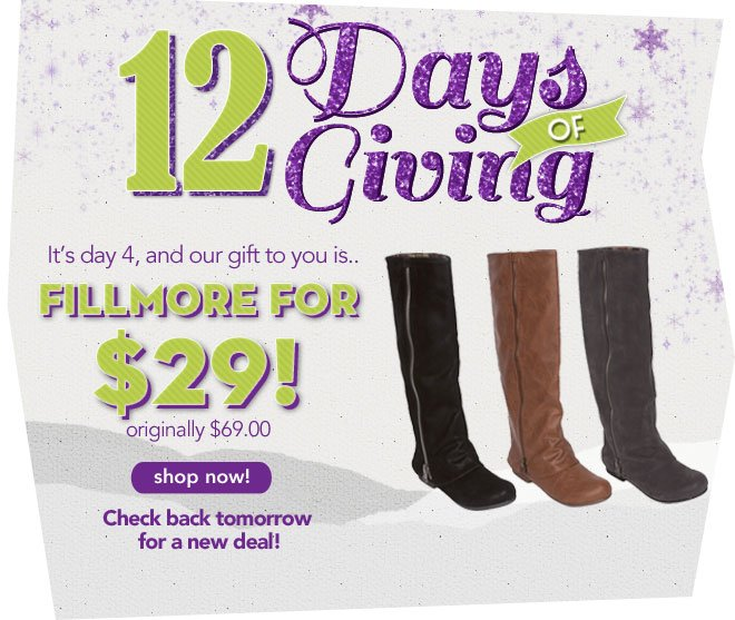 It's day 4 and our gift to you is Fillmore for $29, originally $69!