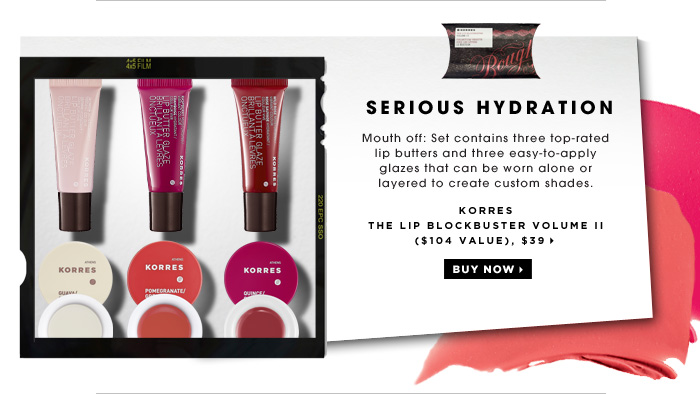 Serious Hydration. Mouth off: Set contains three top-rated lip butters and three easy-to-apply glazes that can be worn alone or layered to create custom shades. Korres The Lip Blockbuster Volume II ($104 Value), $39