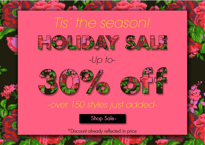 Tis' the Season Holiday Sale - Up to 30% off select styles