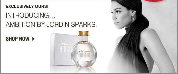 Exclusively ours! Introducing - Ambition by Jordin Sparks. Shop now.