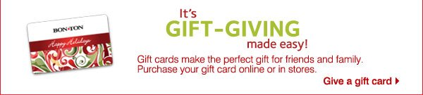 It's gift-giving made easy! Perfect for your family or friends near and far! Gift cards can be purchased online or in stores. Give a gift card