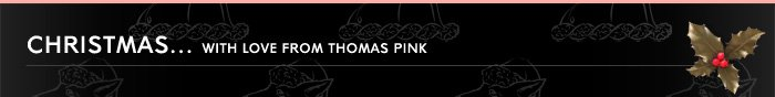 CHRISTMAS - WITH LOVE FROM THOMAS PINK