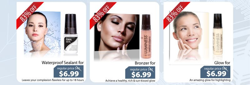 Purchase our Waterproof Sealant for $6.99, Bronzer for $6.99, or our Glow for $6.99.