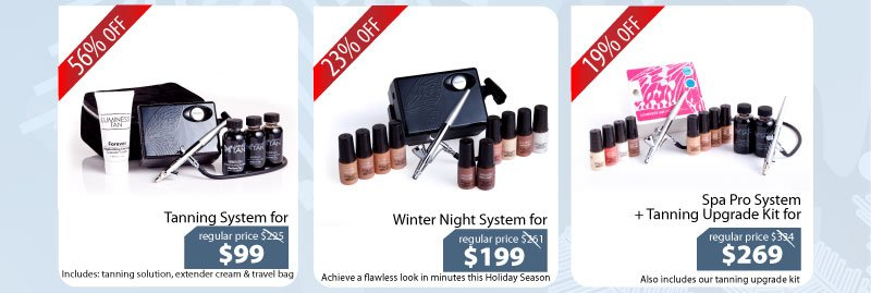 Purchase our Tanning System for $99, Winter Night System for $199, or our Spa Pro System + Tanning Upgrade Kit for $269.