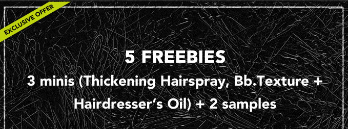 5 FREEBIES including 3 minis (Thickening  Hairspray, Bb.Texture + Hairdresser's Oil)