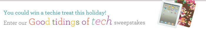 You could win a techie treat this holiday!