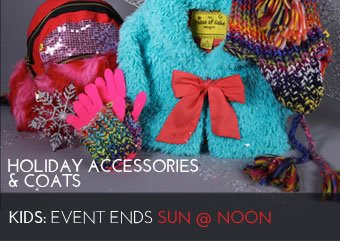 HOLIDAY ACCESSORIES & COATS