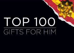 Top 100 Holiday Gifts for Him