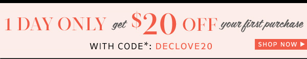 1 Day Only Get $20 Off Your First Purchase
