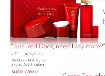 """Just Red Door, need I say more?"" - M. L, 11/29/2012. Red Door Holiday Set. $75.00, (a $161 value). SHOP NOW."