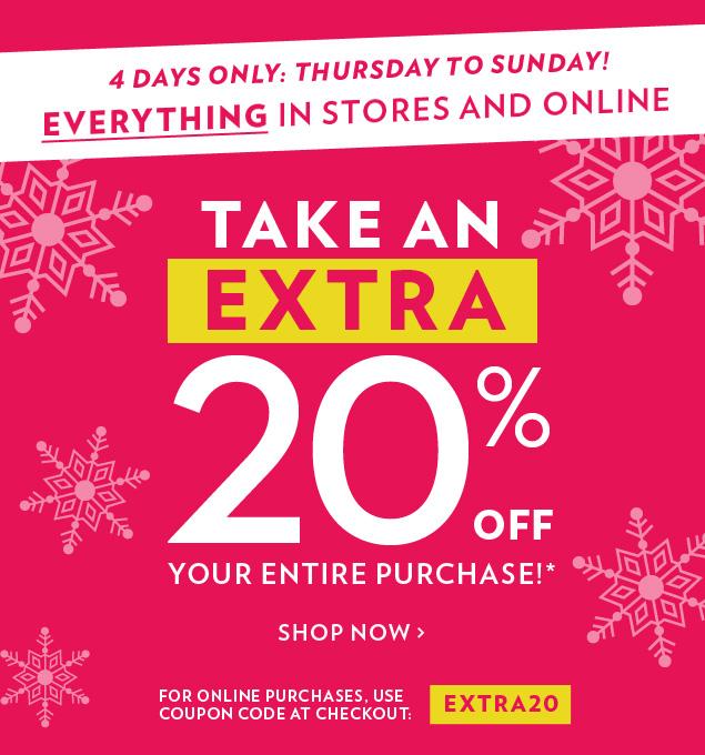 Take an EXTRA 20% OFF your entire purchase!