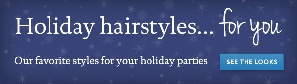 See our holiday hairstyles.