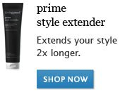 Prime: Extends your style 2x longer.