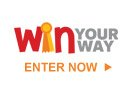 WIN YOUR WAY   ENTER NOW
