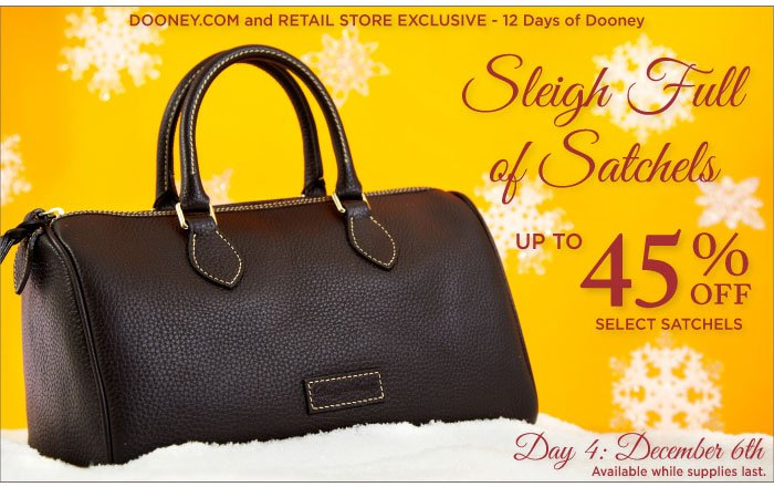 12 Days of Dooney - Day 4, Dec. 6th. Sleigh Full of Satchels up to 45% off