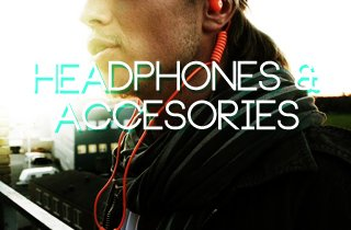 Headphones & Accessories