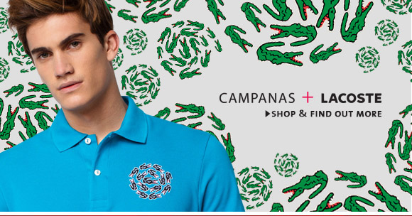 CAMPANAS + LACOSTE. SHOP & FIND OUT MORE